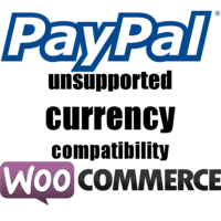 WooCommerce PayPal unsupported currency compatibility